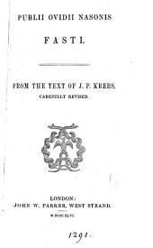 Publii Ovidii Nasonis Fasti. From the text of J.P. Krebs, revised