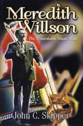 Meredith Willson: The Unsinkable Music Man