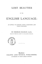 Lost Beauties of the English Language: an Appeal to Authors, Poets, Clergymen, and Public Speakers by Charles Mackay