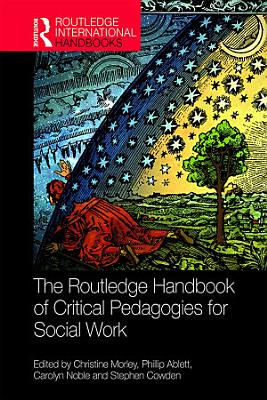 The Routledge Handbook of Critical Pedagogies for Social Work