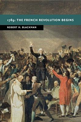 1789  The French Revolution Begins