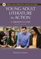 Young Adult Literature in Action  A Librarian s Guide  2nd Edition PDF