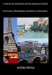 A Vida De Um Emigrante Artista Baiano Na Europa