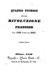 Quadro storico della rivoluzione francese dal 1789 fino al 1814: Volume 1