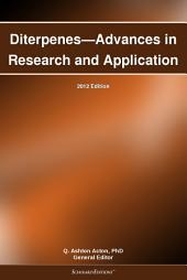 Diterpenes—Advances in Research and Application: 2012 Edition