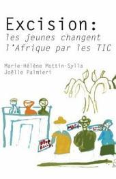 Excision: Les jeunes changent líAfrique par les TIC: les jeunes changent l'Afrique par les TIC