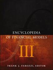 Encyclopedia of Financial Models: Volume 3