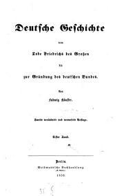 Deutsche Geschichte vom Tode Friedrichs des Großen bis zur Gründung des deutschen Bundes: Band 1