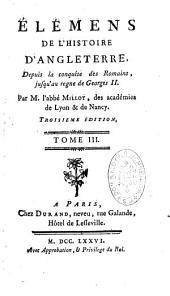 Élémens de l'histoire d'Angleterre, depuis son origine sous les Romains jusqu'au règne de Georges II
