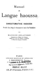 Manuel de langue haoussa; ou, Chrestomathie haoussa, précéde d'un abrégé de grammaire et suivi d'un vocabulaire