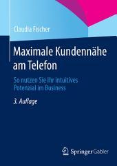 Maximale Kundennähe am Telefon: So nutzen Sie Ihr intuitives Potenzial im Business, Ausgabe 3