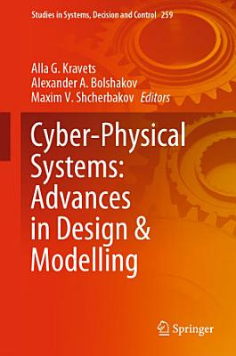 Cyber-Physical Systems: Advances in Design & Modelling