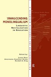 Transcending Monolingualism: Linguistic Revitalization in Education