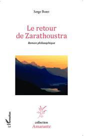 Le retour de Zarathoustra: Roman philosophique