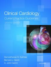 Clinical Cardiology: Current Practice Guidelines