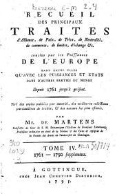 Recueil des principaux traités d'alliance, de paix, de trêve, de neutralité, de commerce, de limites, d'échange conclus par les puissances de l'Europe tant entre elles qu'avec les puissances et états dans d'autres parties du monde: depuis 1761 jusqu'à présent, Volume4