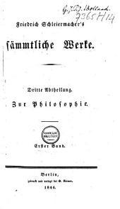 Dr. Friedrich Schleiermacher's philosophische und vermischte Schriften: Band 1
