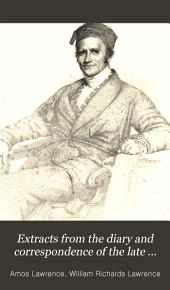 Extracts from the diary and correspondence of the late Amos Lawrence: with a brief account of some incidents in his life