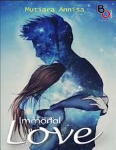 Novel Immortal Love: Novel BukuOryzaee berjudul Immortal Love karya Mutiara Annisa