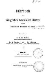 Jahrbuch des Königlichen Botanischen Gartens und des Botanischen Museums zu Berlin: Band 4
