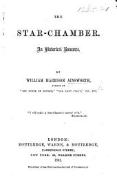The Star-Chamber: an historical romance: Volume 1