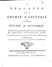 A Syllabus of a Course of Lectures on the study of History