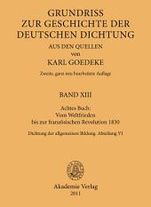 Achtes Buch: Vom Weltfrieden bis zur französischen Revolution 1830: Dichtung der allgemeinen Bildung. Abteilung VI, Ausgabe 2