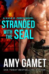 Stranded with the SEAL: (FREE Military Romantic Suspense) (HERO Force Series)
