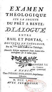 Examen théologique sur la société du prêt à rente, dialogue entre Bail et Pontas, docteurs en théologie, par M*** [le P. Grangier], aussi docteur en théologie