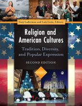 Religion and American Cultures: Tradition, Diversity, and Popular Expression, 2nd Edition [4 volumes]: Edition 2