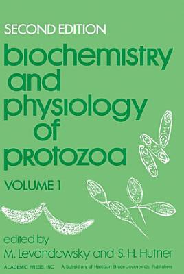 Biochemistry and Physiology of Protozoa