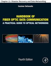Handbook of Fiber Optic Data Communication: Chapter 12. Disaster Recovery and Data Networking, Edition 4