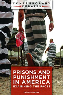 Prisons and Punishment in America  Examining the Facts