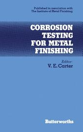 Corrosion Testing for Metal Finishing: Institute of Metal Finishing