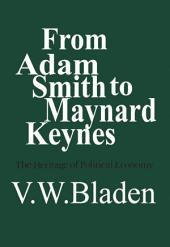 From Adam Smith to Maynard Keynes: The Heritage of Political Economy