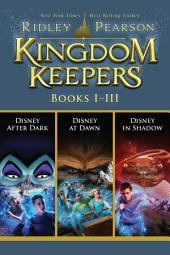 Kingdom Keepers: Featuring Kingdom Keepers I, II, and III