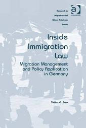 Inside Immigration Law: Migration Management and Policy Application in Germany
