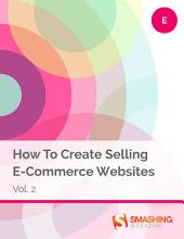 How To Create Selling E-Commerce Websites, Vol. 2