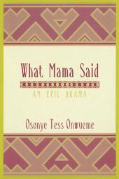 What Mama Said: An Epic Drama
