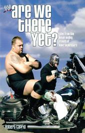 Are We There Yet?: Tales from the Never-Ending Travels of WWE Superst