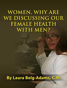 Women  Why Are We Discussing Our Female Health With Men  PDF