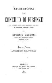 Studi storici sul concilio di Firenze: con documenti inediti o nuovamente dati alla luce sui manoscritti di Firenze e di Roma, Volume 1