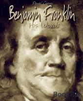 Benjamin Franklin: His Words