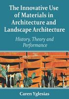 The Innovative Use of Materials in Architecture and Landscape Architecture PDF