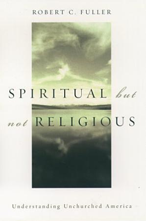 Spiritual  But Not Religious PDF