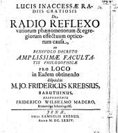 De radio reflexo variorum phaenomenorum et egregiorum effectuum opticorum causa
