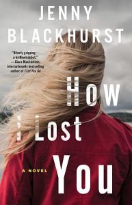 How I Lost You Book