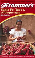 Frommer s Santa Fe  Taos   Albuquerque PDF