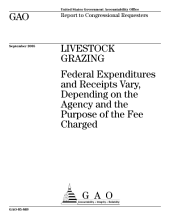 Livestock grazing federal expenditures and receipts vary, depending on the agency and the purpose of the fee charged : report to congressional requesters.