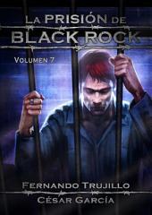 La prisión de Black Rock - Volumen 7